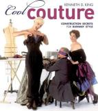 Cool Couture - Construction Secrets for Runway Style by Kenneth D King